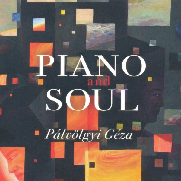 Pálvölgyi Géza - Piano and Soul