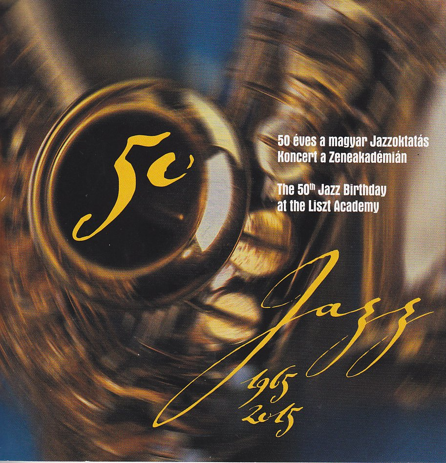 V�logat�s / Collection - 50 �ves a magyar jazzoktat�s - koncert a Zeneakad�mi�n (2CD)