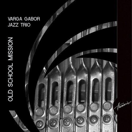 Varga Gábor Jazz Trió - Old School Mission