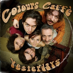 Yesterdays - Colours Caff�